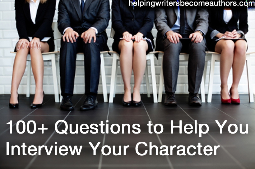 100 Plus Questions to Help You Interview Your Character
