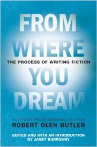 From Where You Dream by Robert Olen Butler
