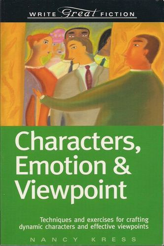Characters Emotions and Viewpoint by Nancy Kress