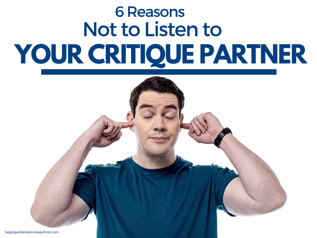 6 Reasons Not to Listen to Your Critique Partner