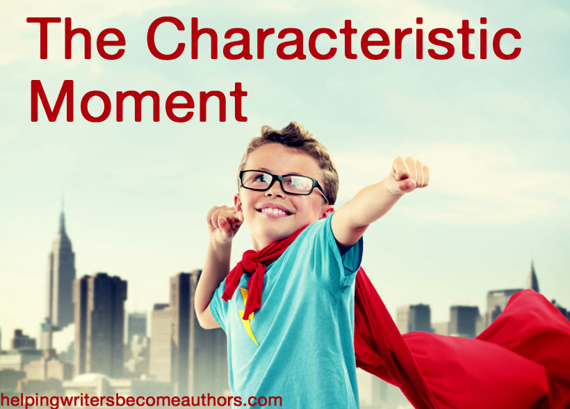 Creating Stunning Character Arcs: The Characteristic Moment