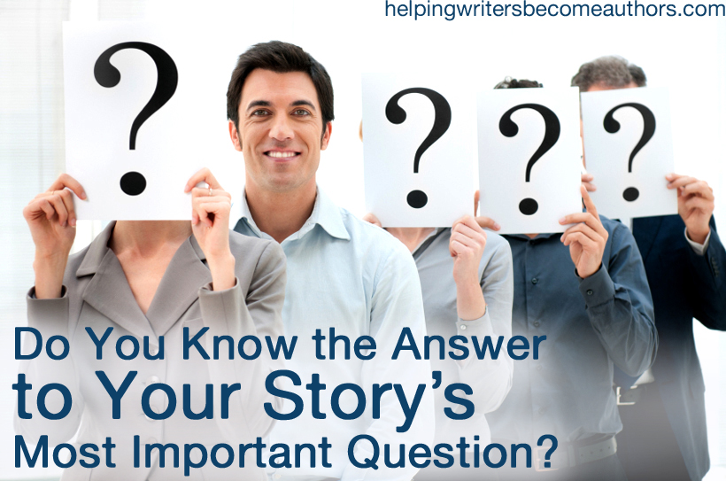 Do You Know the Answer to Your Story's Most Important Question? ( #Plotting ) Do-You-Know-the-Answer-to-Your-Story%E2%80%99s-Most-Important-Question_edited-1