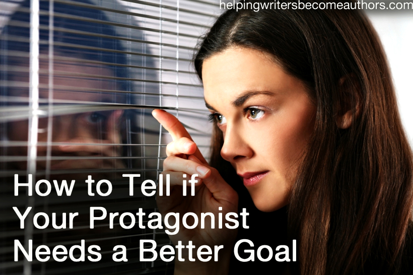 How to Tell if Your Protagonist Needs a Better Goal