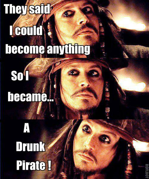 Your #Characters ' Names: Do You Know Why You Chose Them? #WritingTips Captain-Jack-Sparrow-They-Said-I-Could-Become-Anything-So-I-Became-a-Drunk-Pirate