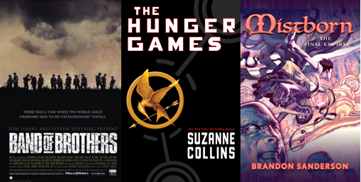 Band of Brothers Hunger Games Mistborn Final Empire