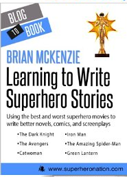 Learning to Write Superhero Stories by Brian McKenzie
