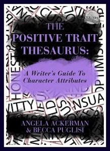 Positive Trait Thesaurus Becca Puglisi Angela Ackerman