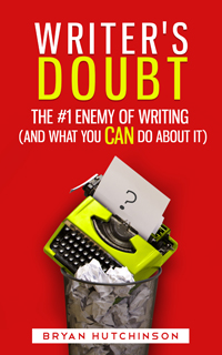 Writer's Doubt by Bryan Hutchinson