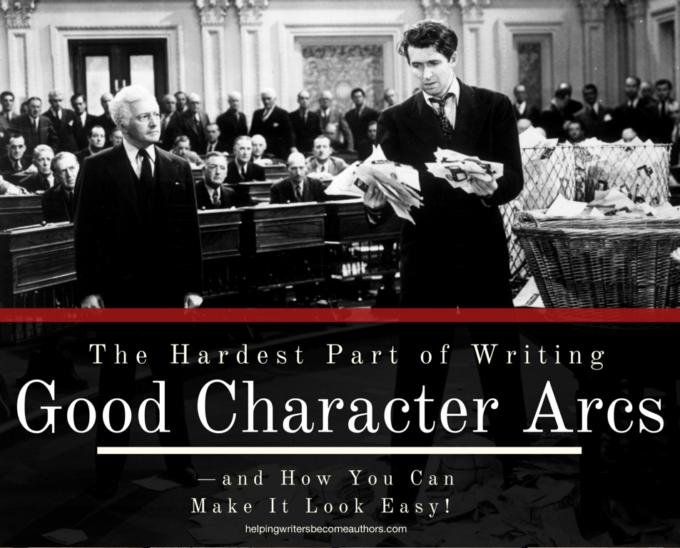 The Hardest Part of Writing Good Character Arcs —and How You Can Make It Look Easy!