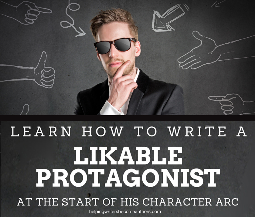 Learn How to Write a Likable Protagonist at the Start of His Character Arc