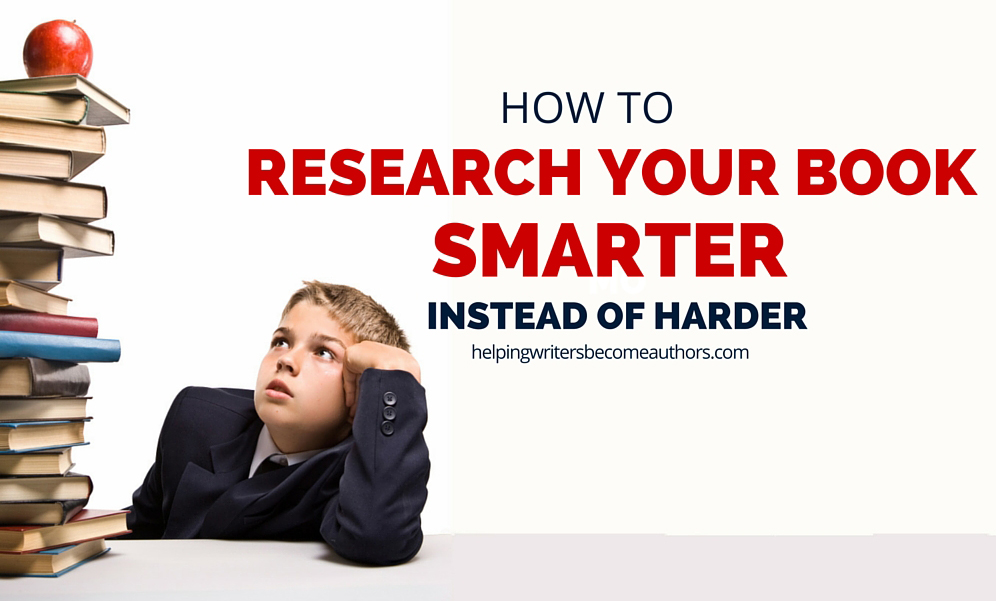 How to Research Your Book Smarter, Instead of Harder