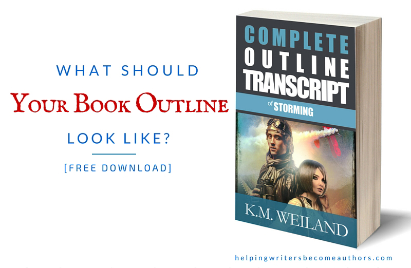 What Should Your Book Outline Look Like Free Download of Complete Outlining Transcript of Storming by K.M. Weiland
