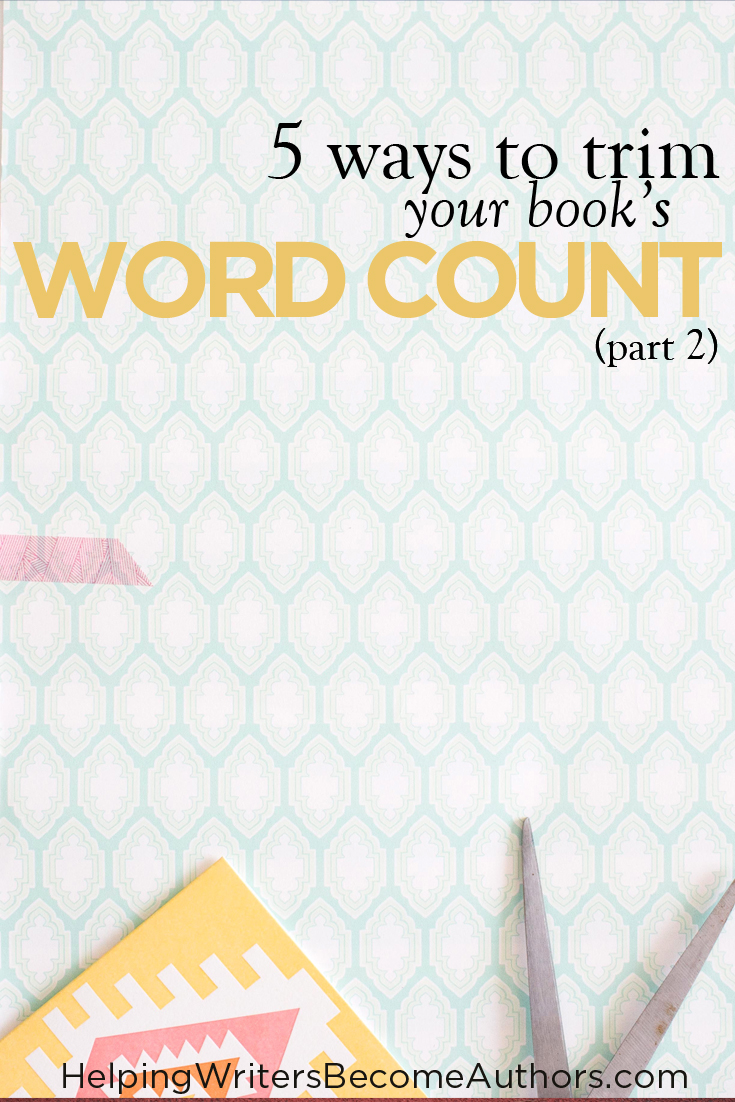 5 (More) Ways to Trim Your Book's Word Count, Pt. 2 of 2