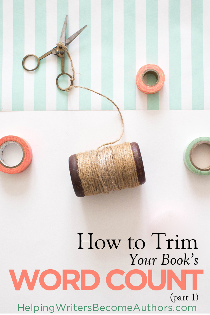 How to Trim Your Book's Word Count Part 1 of 2