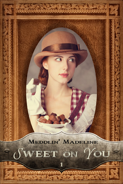 Sweet on You Meddlin Madeline Chautona Havig