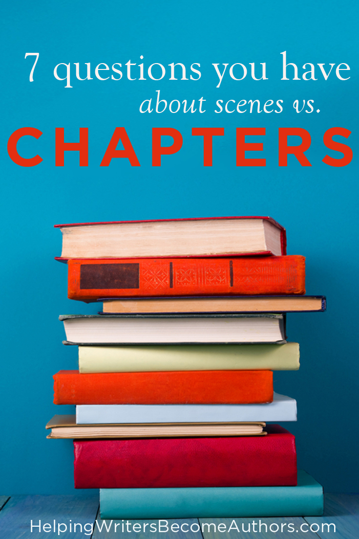 7 Questions You Have About Scenes vs. Chapters