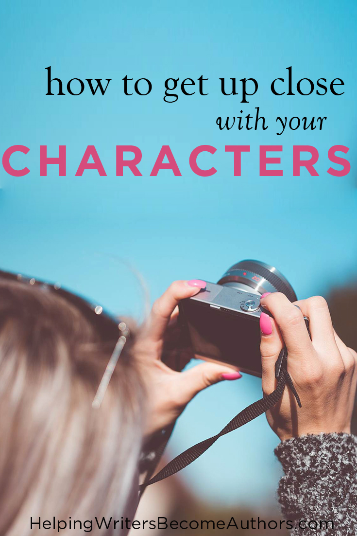 How to Get Up Close With Your Characters