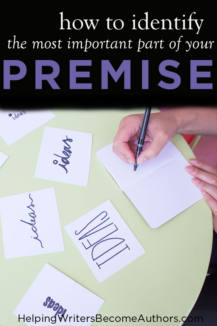 How to identify The Most Important Part of Your Premise
