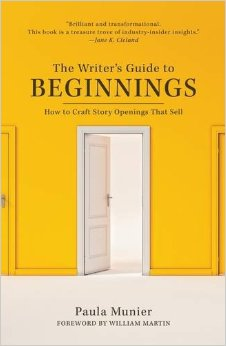 The Writer's Guide to Beginnings by Paula Munier