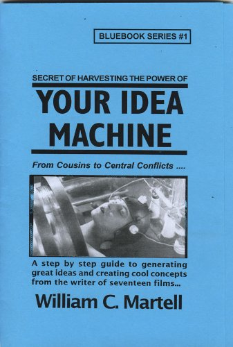Your Idea Machine William C. Martell