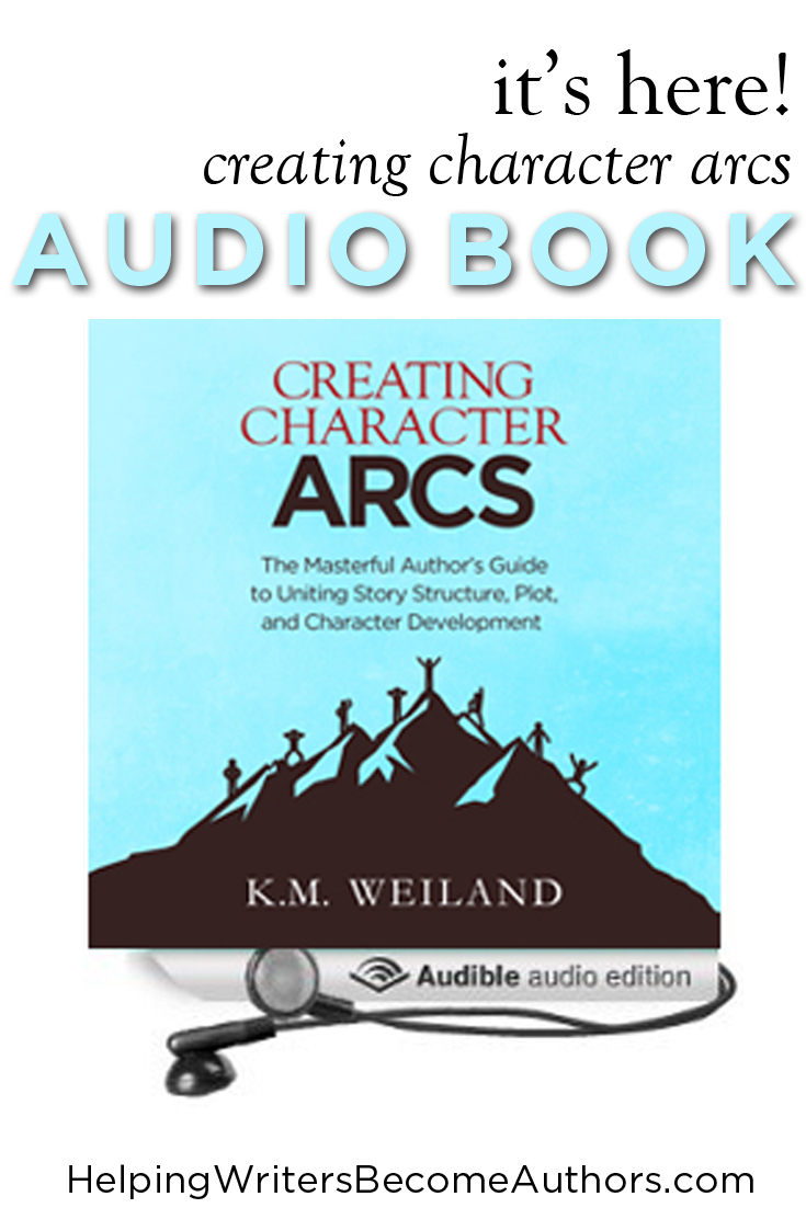It's Here! Creating Character Arcs Audio Book
