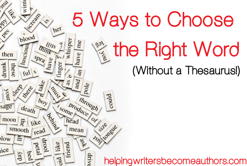 5 key ways to choose the right word without a thesaurus 5 ways to choose the right word without a thesaurus solutioingenieria Choice Image