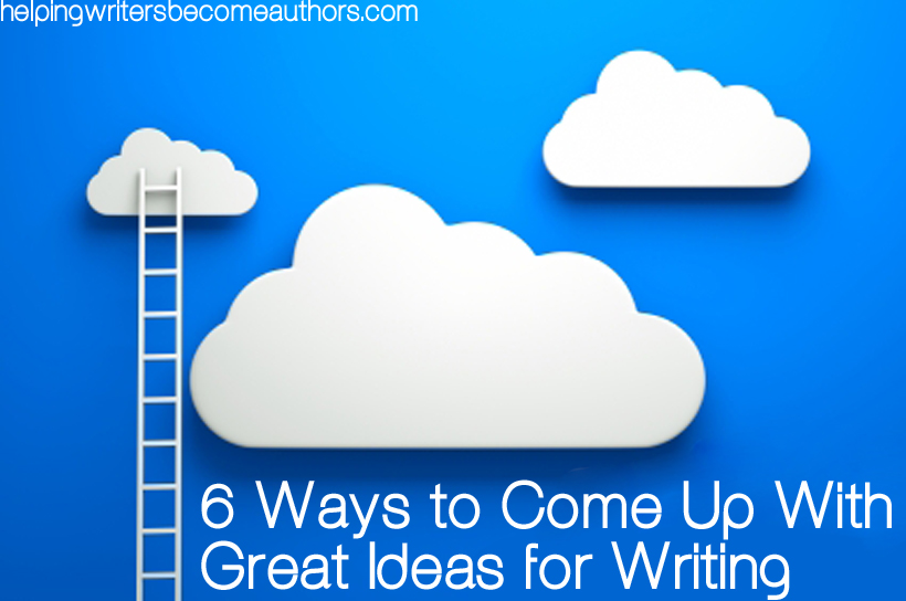 6 Ways to Come Up With Great Ideas for Your Writing