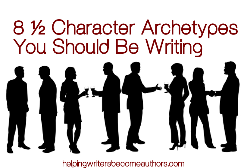 8 Character Archetypes You Should Be Writing Helping Writers