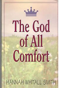 The God of All Comfort by Hannah Whitall Smith
