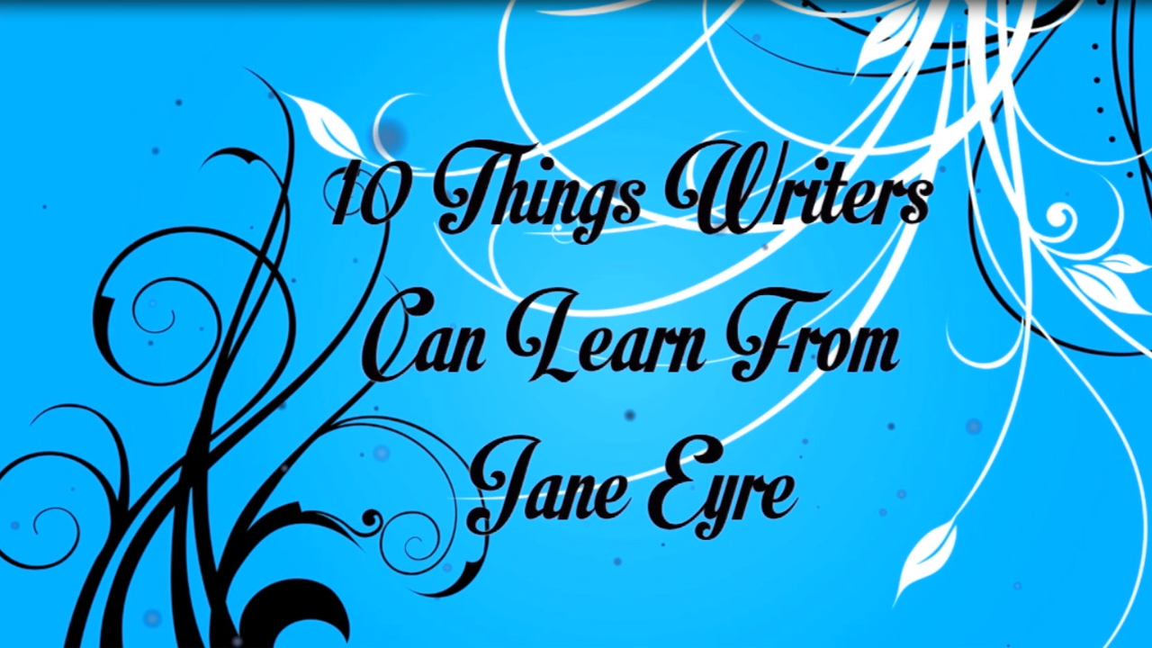 10 Things Writers Can Learn From Jane Eyre