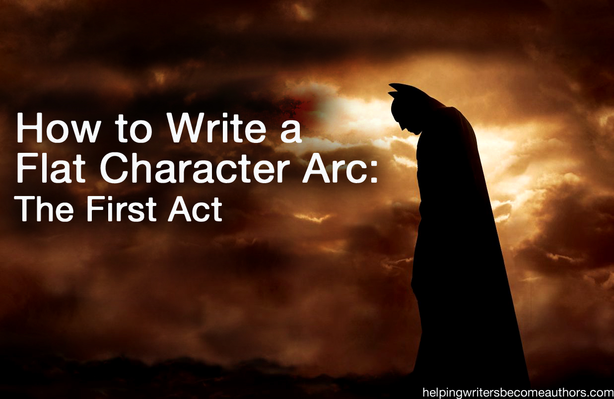 How to Write a Flat Character Arc The First Act