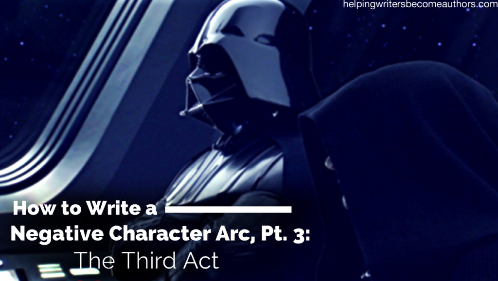 How to Write a Negative Character Arc, Pt. 3: The Third Act