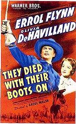 They Died With Their Boots On Errol Flynn Olivia de Havilland