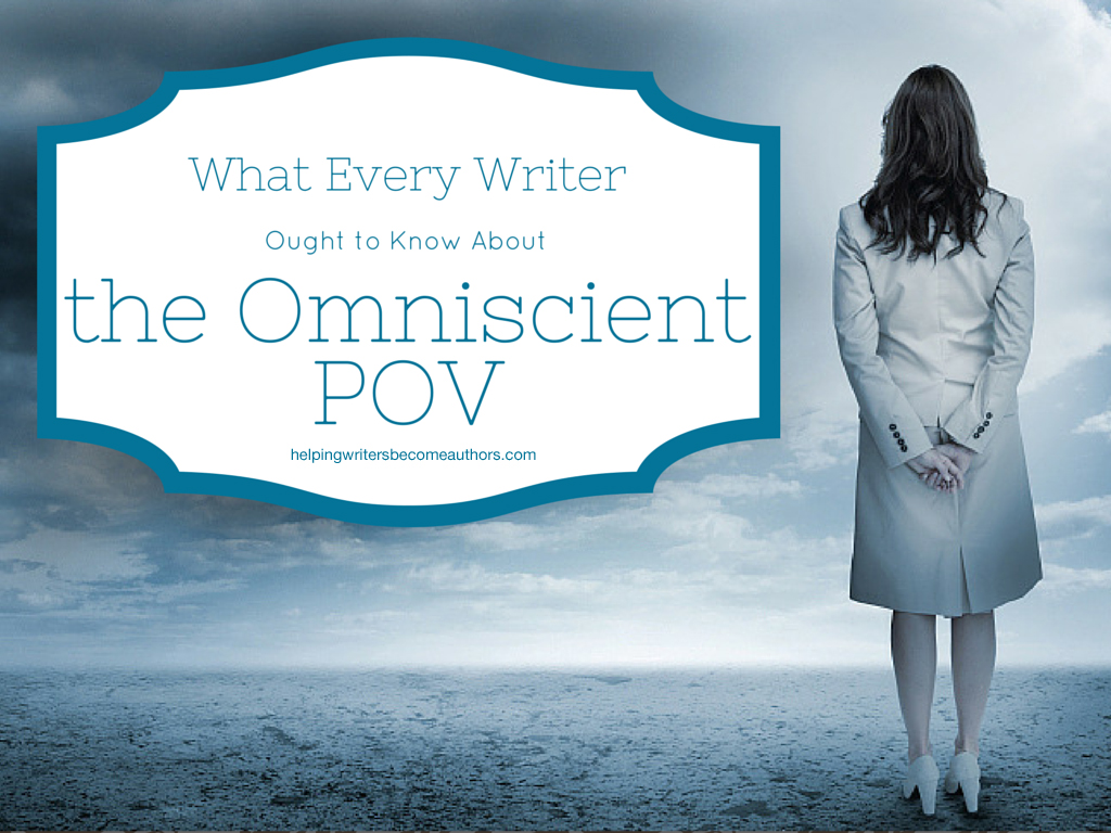 What Every Writer Ought to Know About the Omniscient POV