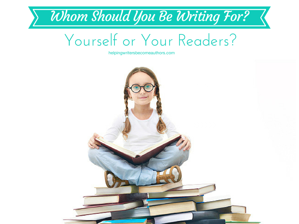 https://www.helpingwritersbecomeauthors.com/who-should-you-be-writing-for-yourself-or-your-readers/