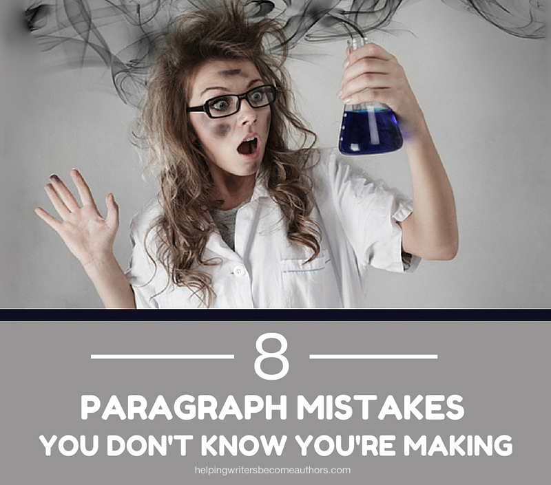 8 Paragraph Mistakes You Don't Know You're Making