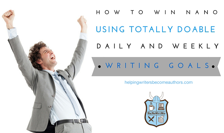 How to Win NaNo Using Totally Doable Daily and Weekly Writing Goals