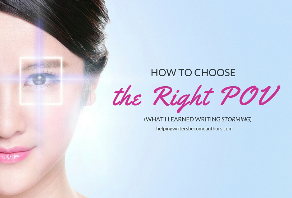 How to Choose the Right POV (What I Learned Writing Storming)