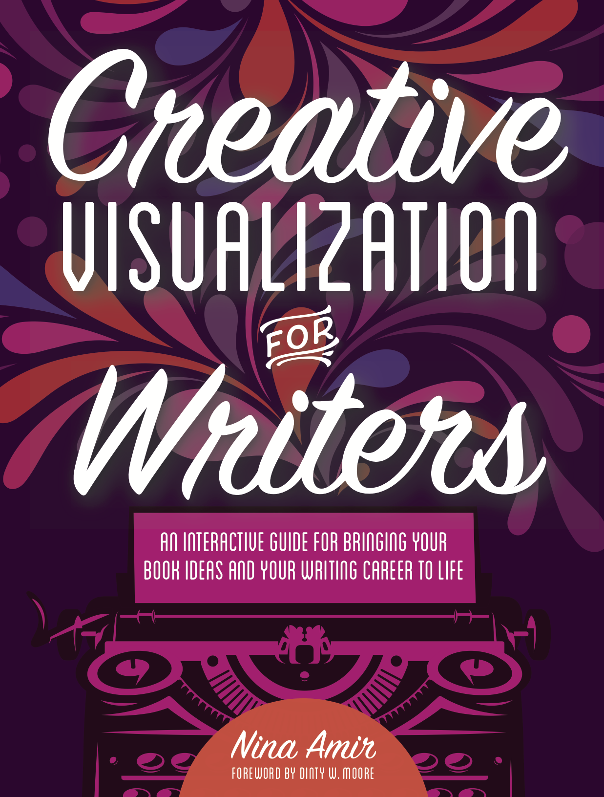 Creative Visualization for Writers Nina Amir
