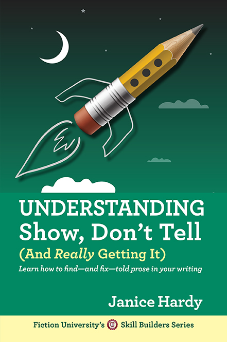 Understanding Show Don't Tell Janice Hardy