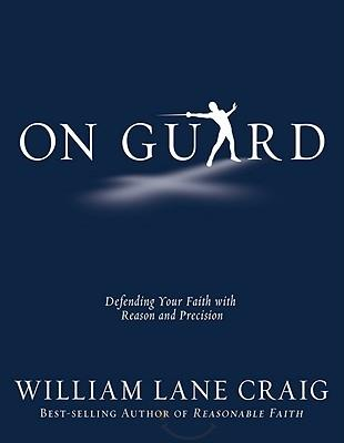 On Guard by William Lane Craig
