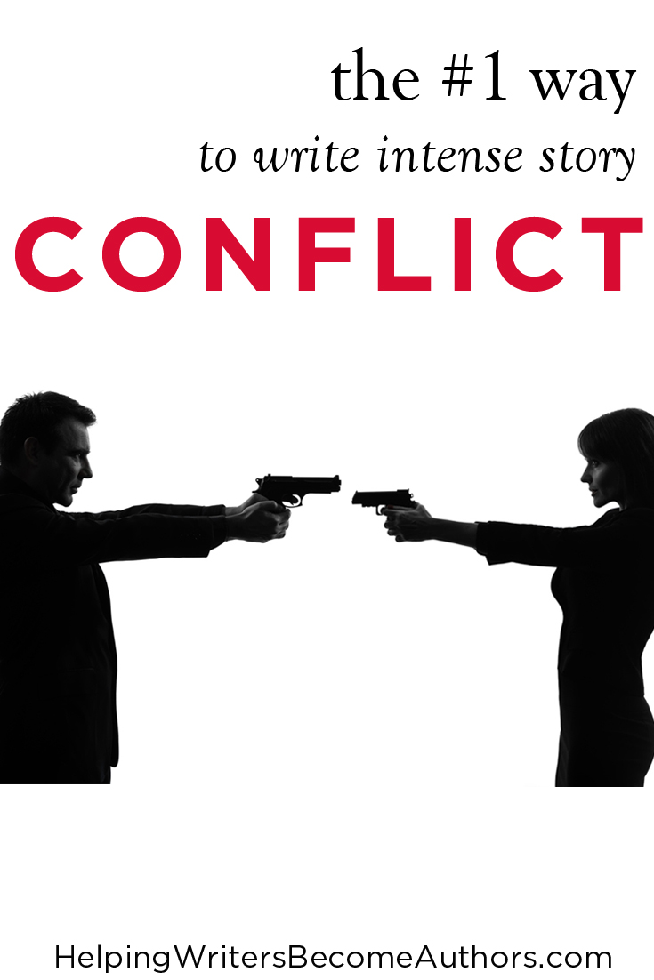 The #1 Way to Write Intense Story Conflict