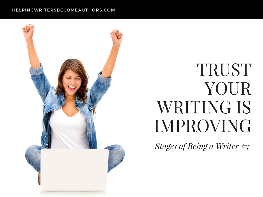 Stages of Being a Writer 6 Trust Your Work is Improving