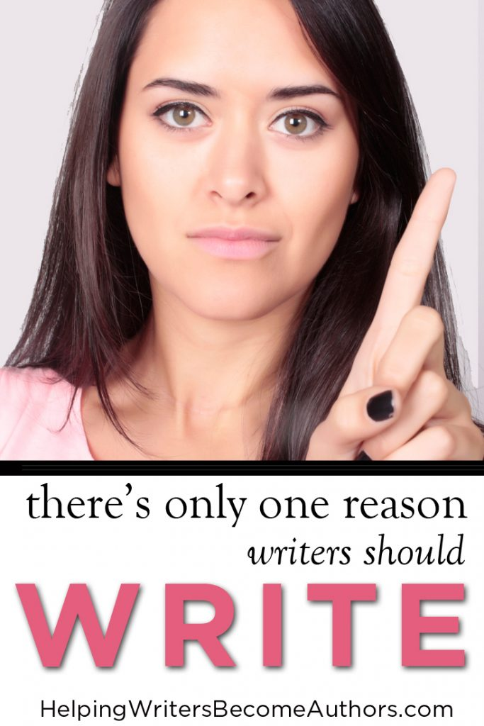 The Only Good Reason to Write