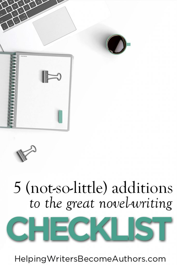 5 (Not-So-Little) Additions to the Great Novel-Writing Checklist