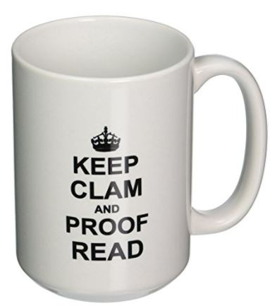 6 Keep Clam and Proofread On Mug