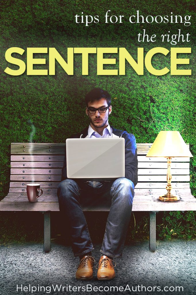 Tips For How To Choose The Right Sentences Helping Writers Become