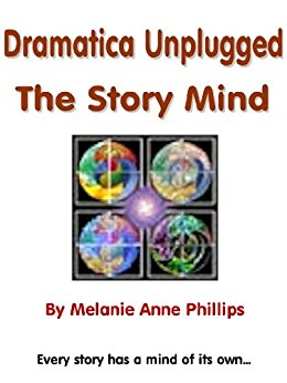 Dramatica Unplugged Melanie Anne Phillips