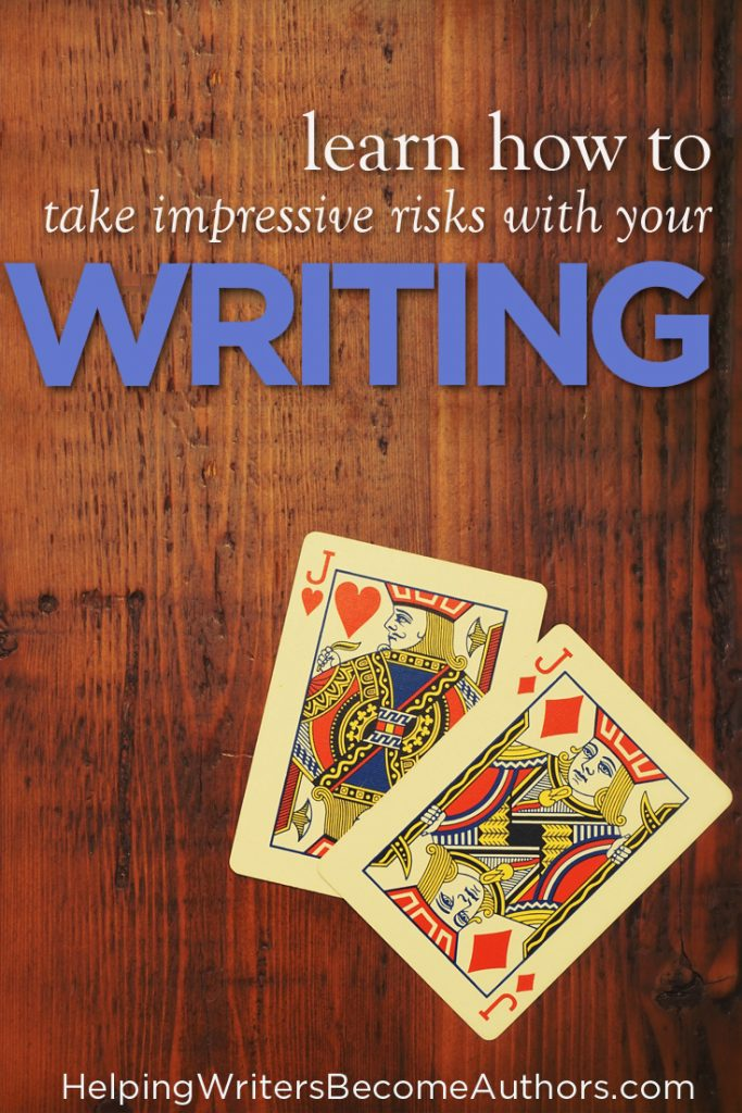 Learn 5 Ways to Take Risks With Your Writing