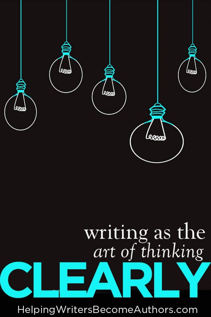 Writing as the Art of Thinking Clearly